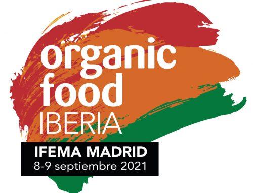 Celebrando el mundo ecológico – Organic Food Iberia 2021